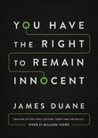 """You Have the Right to Remain Innocent"" av James Duane"