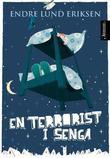 """""""En terrorist i senga"""" av Endre Lund Eriksen"""