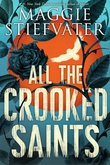 """All the Crooked Saints"" av Maggie Stiefvater"