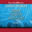 """""""Some choose darkness"""" av Charlie Donlea"""