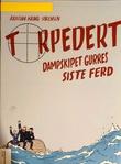 """""""Torpedert Dampskipet Gurres siste ferd"""" av Kristian Krogh-Sørensen"""