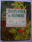 """Stueplanter og avleggere"" av Ken March"