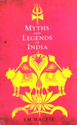 """""""Myths and Legends of India An Introduction to the Study of Hinduism"""" av J.M. Macfie"""