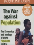 """the War against Population Economics and Ideology of Population Control"" av Jaqueline Kasun"