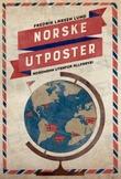 """""""Norske utposter nordmenn utenfor allfarvei"""" av Fredrik Larsen Lund"""