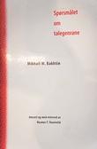 """""""Spørsmålet om talegenrane"""" av Mikhail Mikhajlovitsj Bakhtin"""