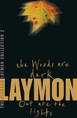 """The Woods Are Dark/Out Are the Light"" av Richard Laymon"