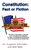 """""""Constitution, Fact or Fiction The Story of the Nation's Descent .. to an Unconstitutional Dictatorship"""" av Eugene Schroder"""