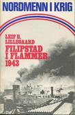 """""""Filipstad i flammer 1943 et 40 års-minne"""" av Leif Bryde Lillegaard"""