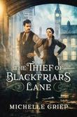 """The Thief of Blackfriars Lane"" av Michelle Griep"