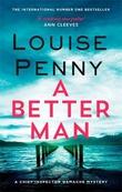"""""""A Better MAN"""" av Louise Penny"""