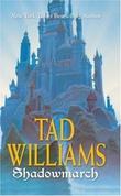 """""""Shadowmarch Shadowmarch Trilogy"""" av Tad Williams"""