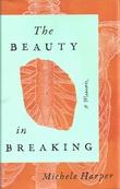 """""""The Beauty in Breaking A Memoir"""" av Michele Harper"""