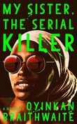 """My Sister, the Serial Killer A Novel"" av Oyinkan Braithwaite"