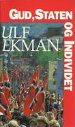 """""""Gud, Staten og Individet """" av Ulf Ekman"""