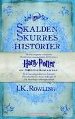 """Skalden Skurres historier"" av J.K. Rowling"