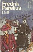 """""""Drift"""" av Fredrik Parelius"""