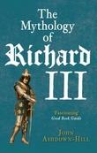 """""""The Mythology of Richard III"""" av John Ashdown-Hill"""