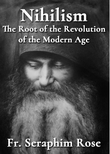 """Nihilism The Root of the Revolution of the Modern Age"" av Fr. Seraphim Rose"