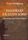 """""""Vandrere på Guds jord Historien om Forrå-folket"""" av Terje Wangberg"""
