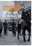 """""""Danskernes egen historie - da jeg mødte de kongelige"""" av Jon Bloch Skipper"""