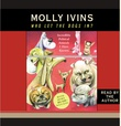 """""""Who let the Dogs in Incredible Political Animals I have known"""" av Molly Ivins"""