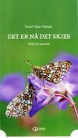 """""""Det er nå det skjer dikt fra naturen"""" av Trond Vidar Vedum"""
