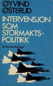 """Intervensjon som stormaktspolitikk"" av Øyvind Østerud"