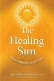 """The Healing Sun Sunlight and Health in the 21st Century"" av Richard Hobday"