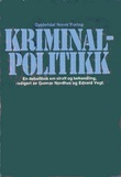 """""""Kriminalpolitikk debattbok om straff og behandling"""" av Edvard Vogt"""