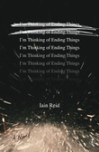 """I'm Thinking of Ending Things"" av Iain Reid"